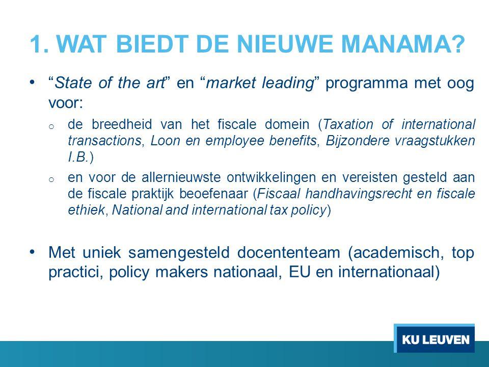 """1. WAT BIEDT DE NIEUWE MANAMA? """"State of the art"""" en """"market leading"""" programma met oog voor: o de breedheid van het fiscale domein (Taxation of inter"""