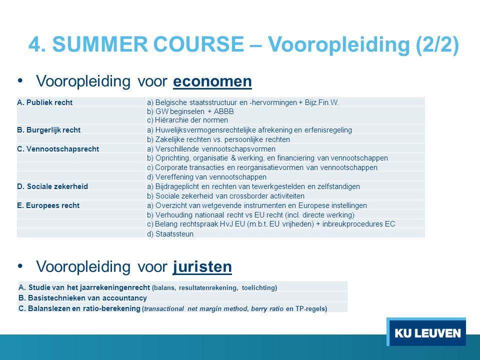 4. SUMMER COURSE – Vooropleiding (2/2) Vooropleiding voor economen Vooropleiding voor juristen A. Publiek rechta) Belgische staatsstructuur en -hervor