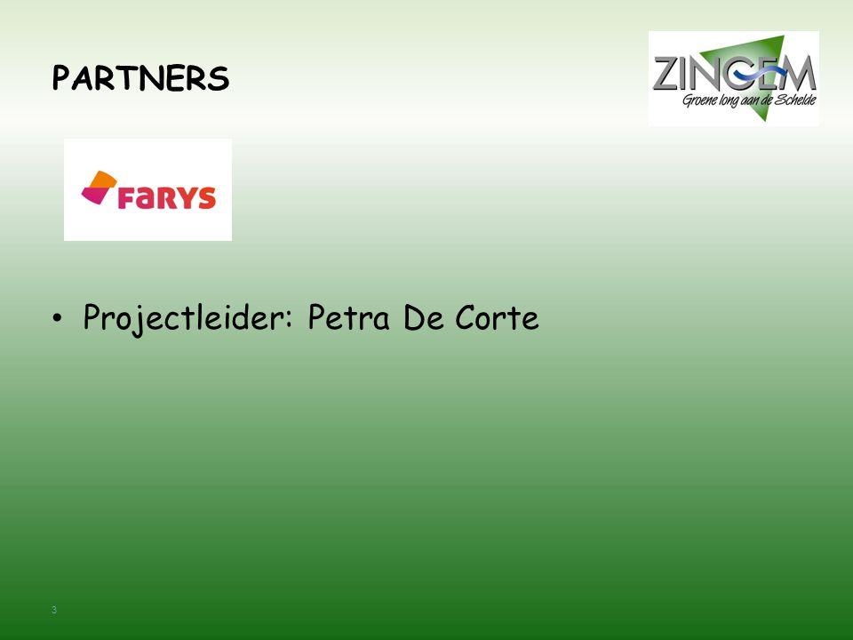 3 PARTNERS Projectleider: Petra De Corte