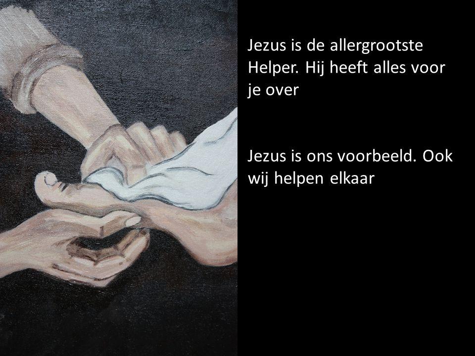 Jezus is de allergrootste Helper. Hij heeft alles voor je over Jezus is ons voorbeeld.