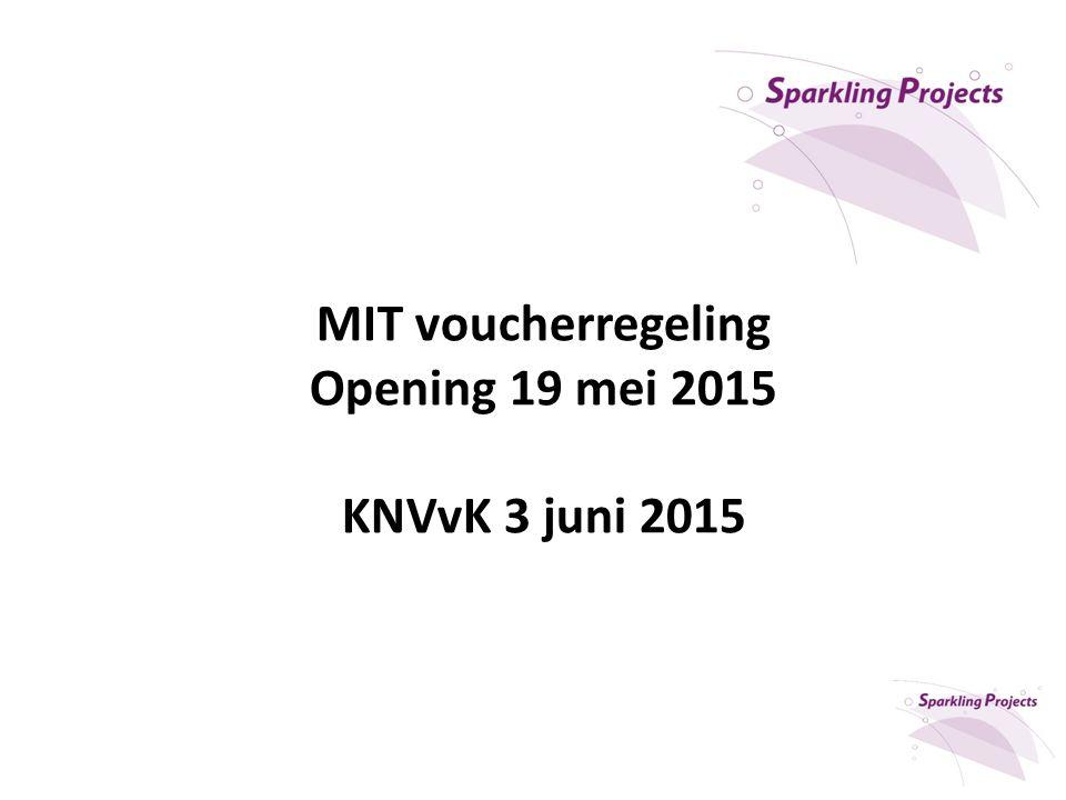 MIT voucherregeling Opening 19 mei 2015 KNVvK 3 juni 2015