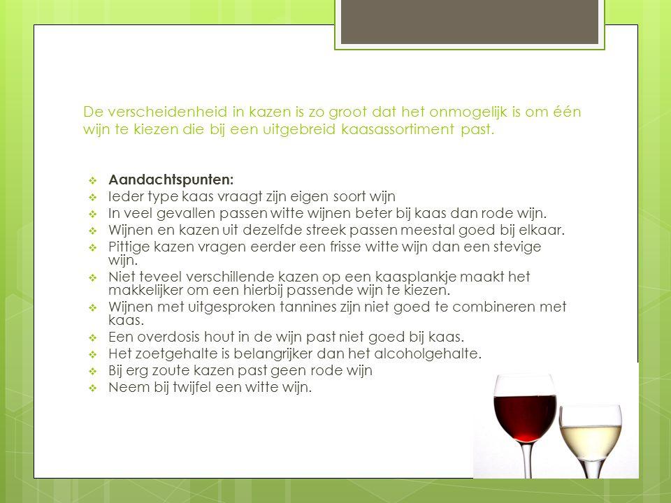 De verscheidenheid in kazen is zo groot dat het onmogelijk is om één wijn te kiezen die bij een uitgebreid kaasassortiment past.