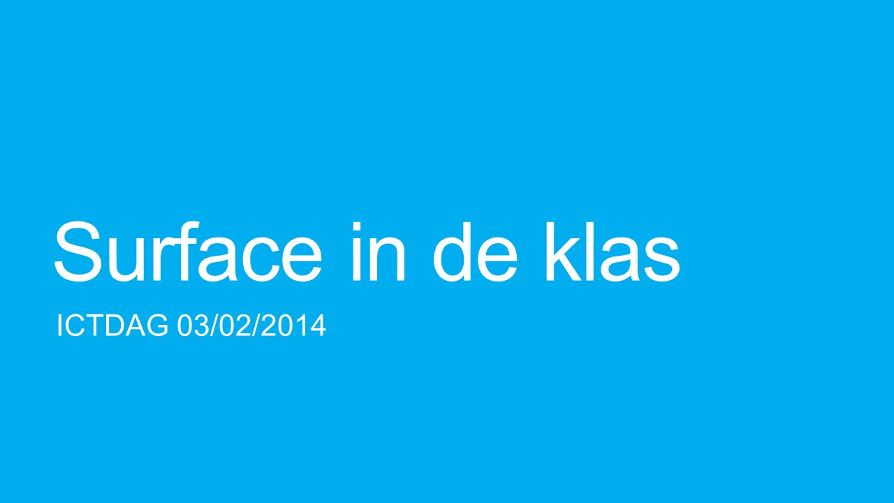 Surface in de klas ICTDAG 03/02/2014