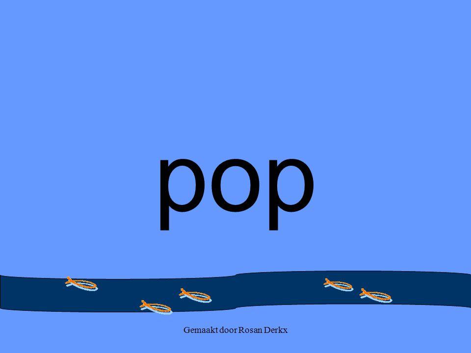 Gemaakt door Rosan Derkx pop