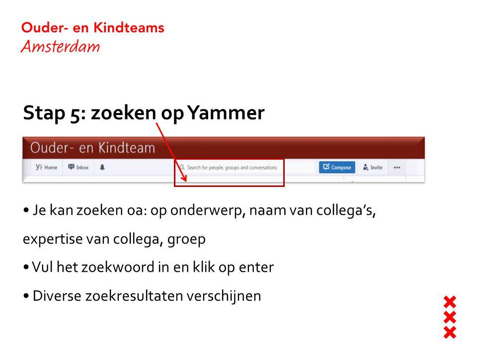 Stap 5: zoeken op Yammer Je kan zoeken oa: op onderwerp, naam van collega's, expertise van collega, groep Vul het zoekwoord in en klik op enter Divers