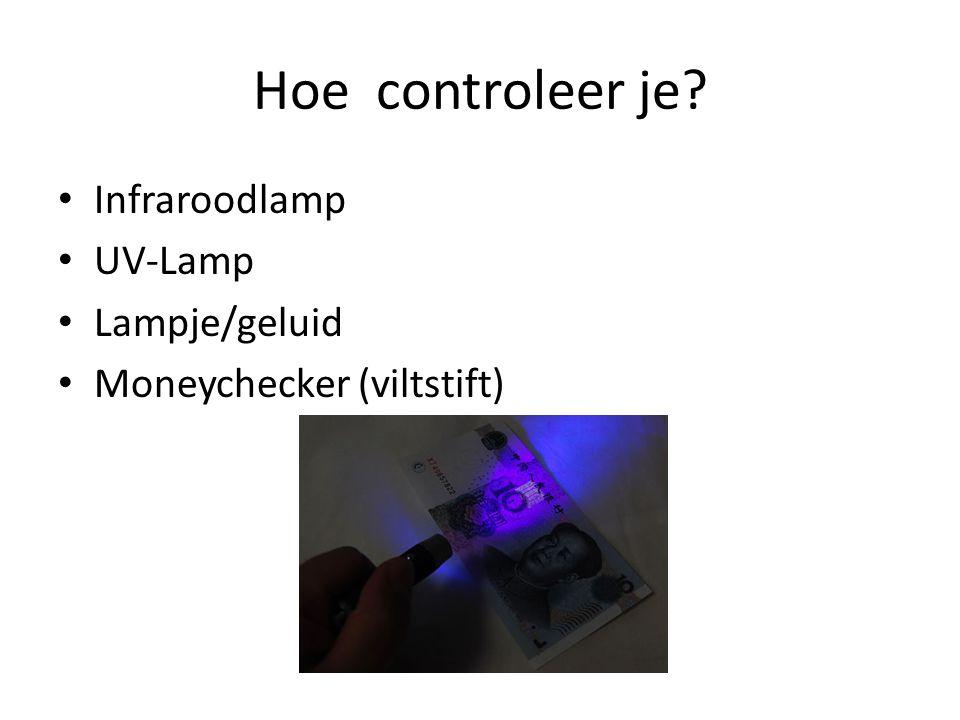 Hoe controleer je? Infraroodlamp UV-Lamp Lampje/geluid Moneychecker (viltstift)