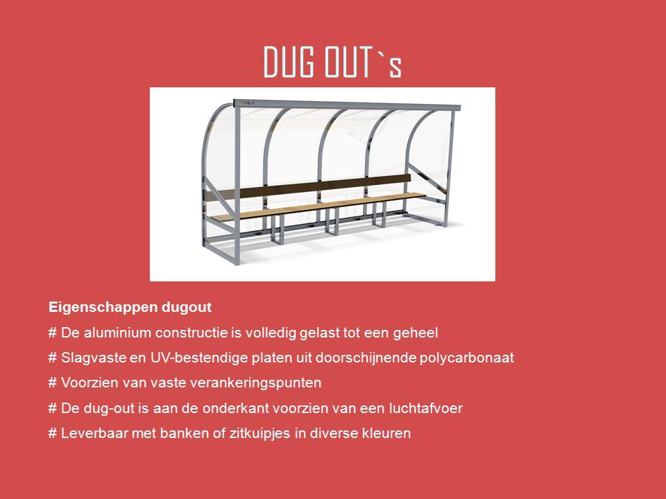 DUG OUT`s Eigenschappen dugout # De aluminium constructie is volledig gelast tot een geheel # Slagvaste en UV-bestendige platen uit doorschijnende pol