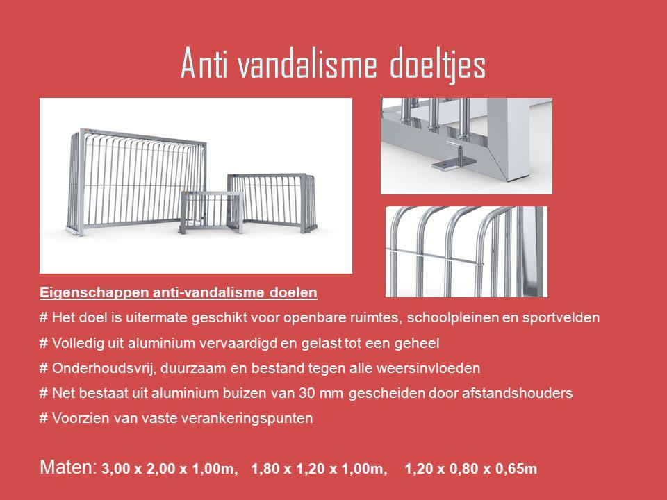 Anti vandalisme doeltjes Eigenschappen anti-vandalisme doelen # Het doel is uitermate geschikt voor openbare ruimtes, schoolpleinen en sportvelden # V