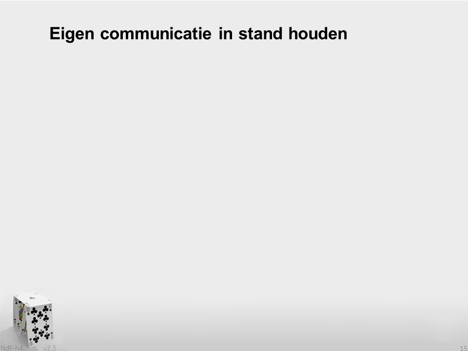 v2.5 NdF-h4 15 Eigen communicatie in stand houden