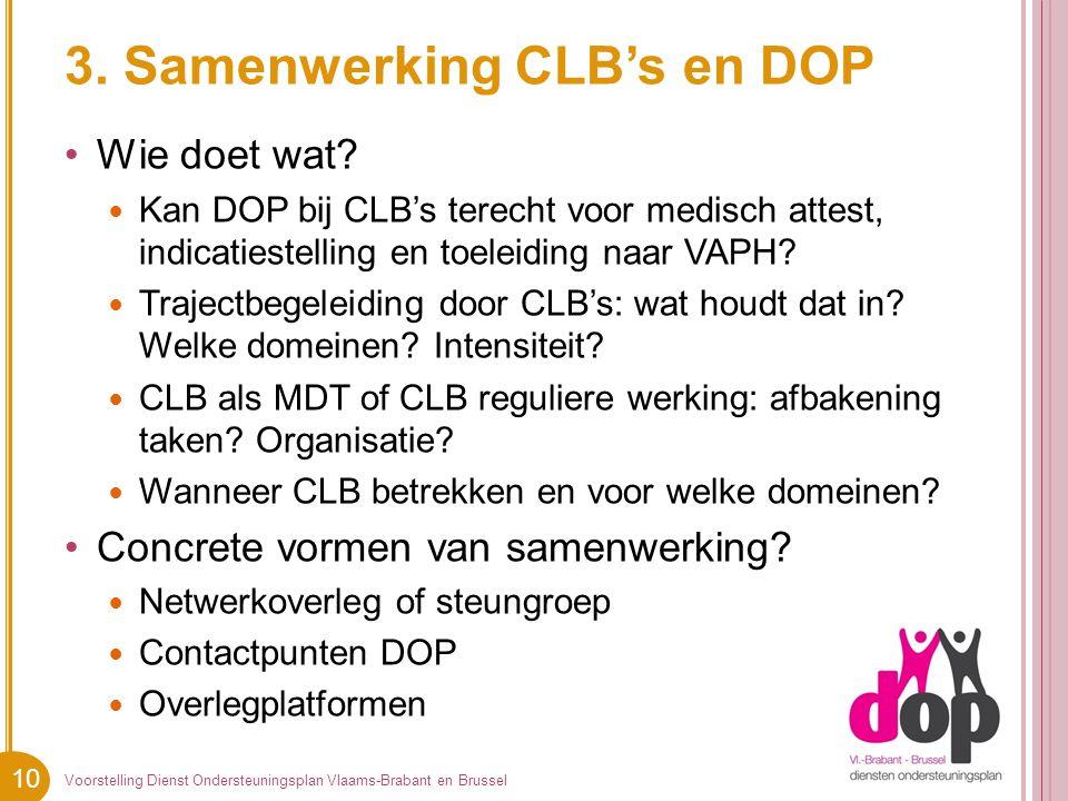 10 3. Samenwerking CLB's en DOP Wie doet wat.