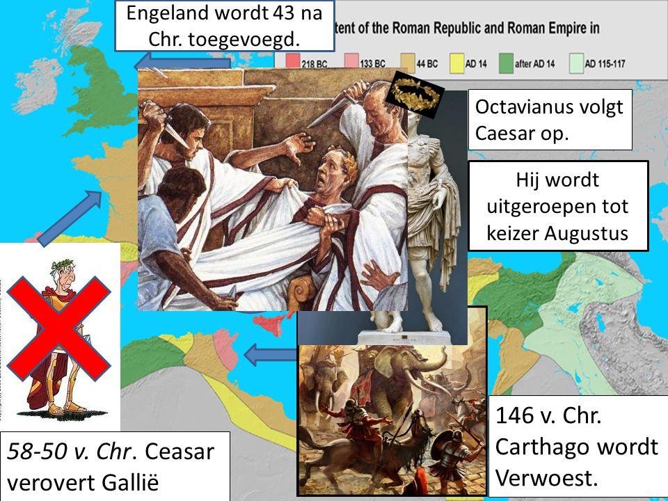 146 v. Chr. Carthago wordt Verwoest. 58-50 v. Chr. Ceasar verovert Gallië Octavianus volgt Caesar op. Hij wordt uitgeroepen tot keizer Augustus Engela