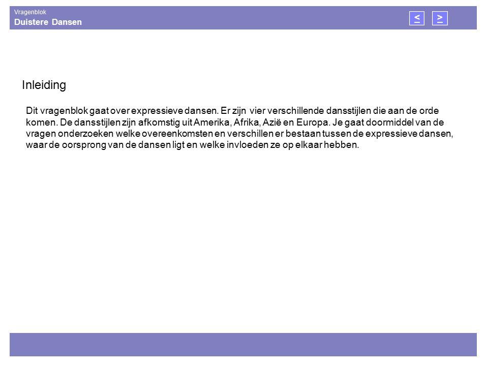 Duistere Dansen Vragenblok 9 2 4 <> Bekijk bron 5 en lees bron 6 Vraag 11 Op welke twee manieren vullen butoh en Afrikaanse dans elkaar aan.