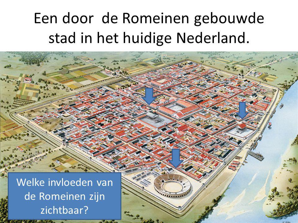 Een door de Romeinen gebouwde stad in het huidige Nederland. Welke invloeden van de Romeinen zijn zichtbaar?