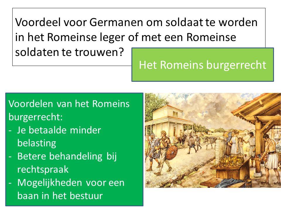 Voordeel voor Germanen om soldaat te worden in het Romeinse leger of met een Romeinse soldaten te trouwen? Het Romeins burgerrecht Voordelen van het R