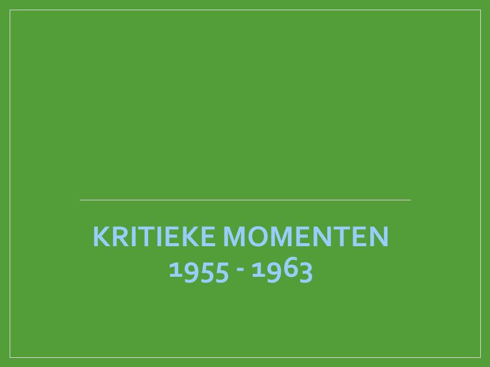 KRITIEKE MOMENTEN 1955 - 1963