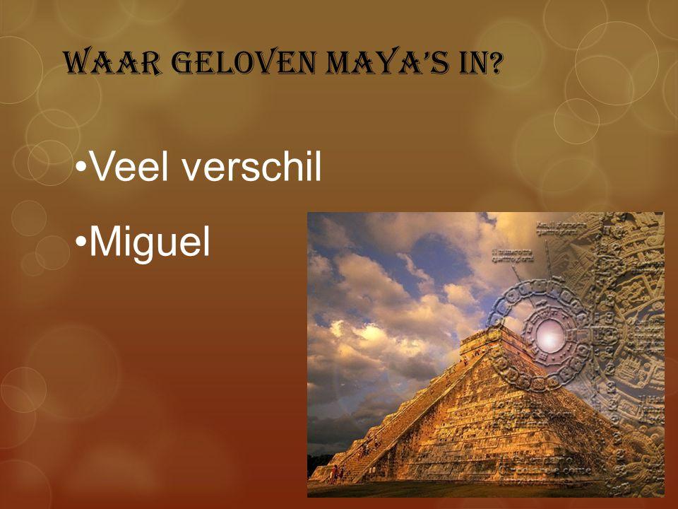 Waar geloven Maya's in? Veel verschil Miguel
