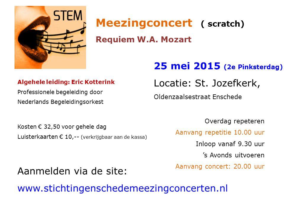 Algehele leiding: Eric Kotterink Professionele begeleiding door Nederlands Begeleidingsorkest 25 mei 2015 (2e Pinksterdag) Locatie: St.