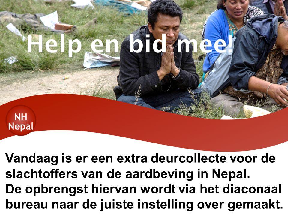 Vandaag is er een extra deurcollecte voor de slachtoffers van de aardbeving in Nepal.
