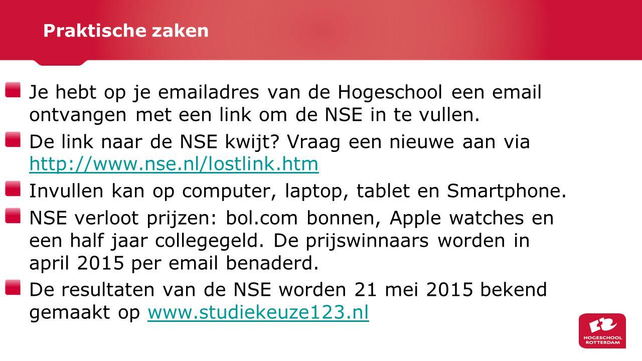Praktische zaken Je hebt op je emailadres van de Hogeschool een email ontvangen met een link om de NSE in te vullen. De link naar de NSE kwijt? Vraag