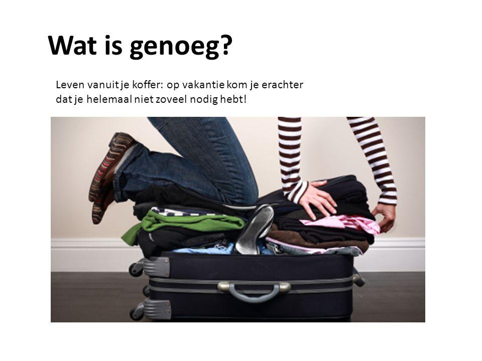 Wat is genoeg? Leven vanuit je koffer: op vakantie kom je erachter dat je helemaal niet zoveel nodig hebt!