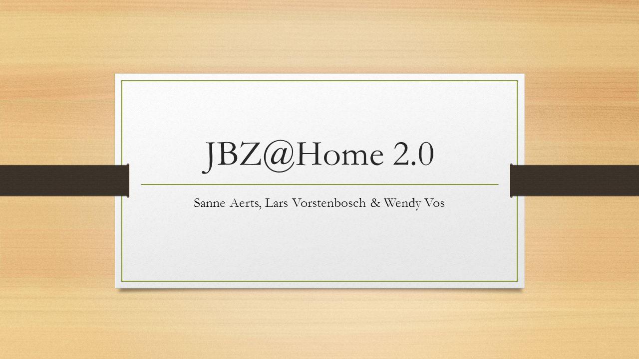 JBZ@Home 2.0 Sanne Aerts, Lars Vorstenbosch & Wendy Vos