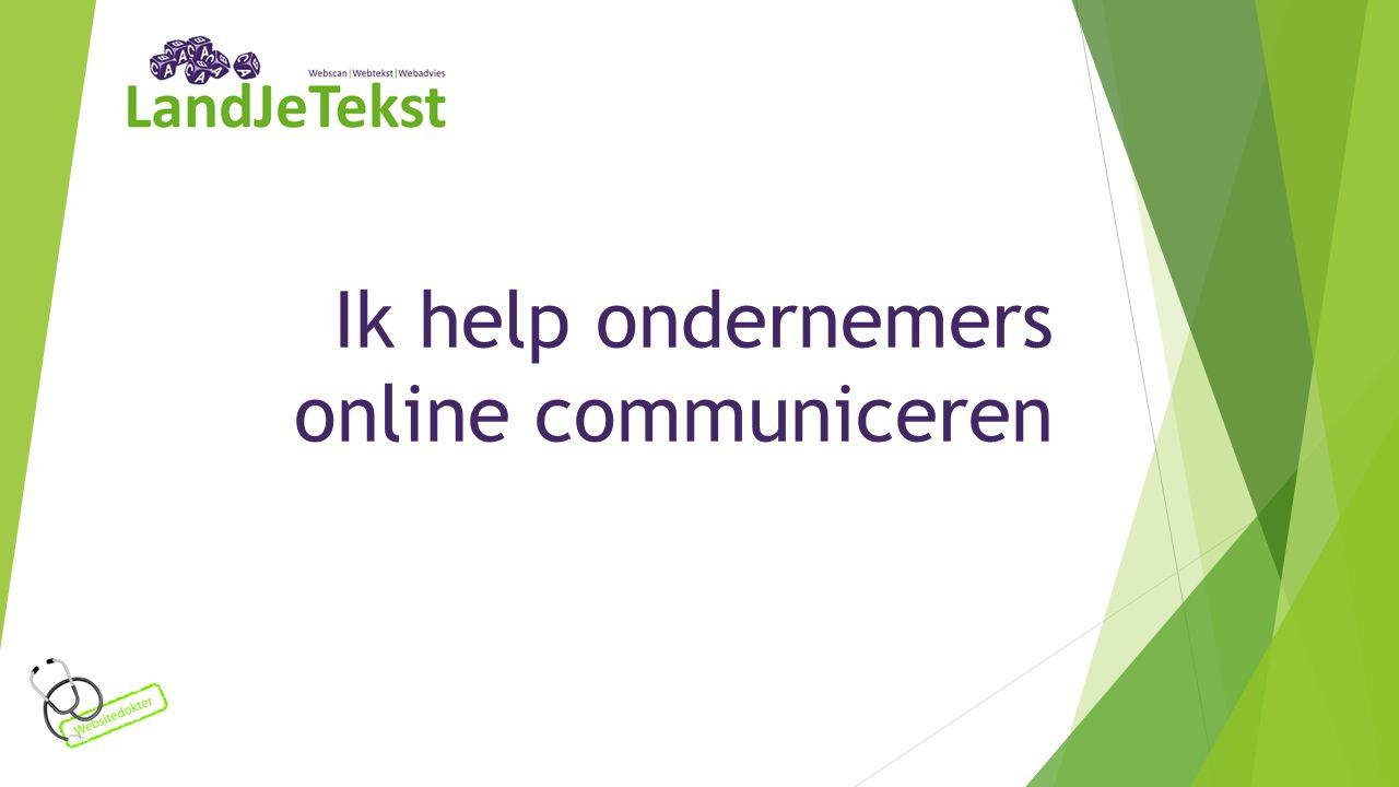 Ik help ondernemers online communiceren