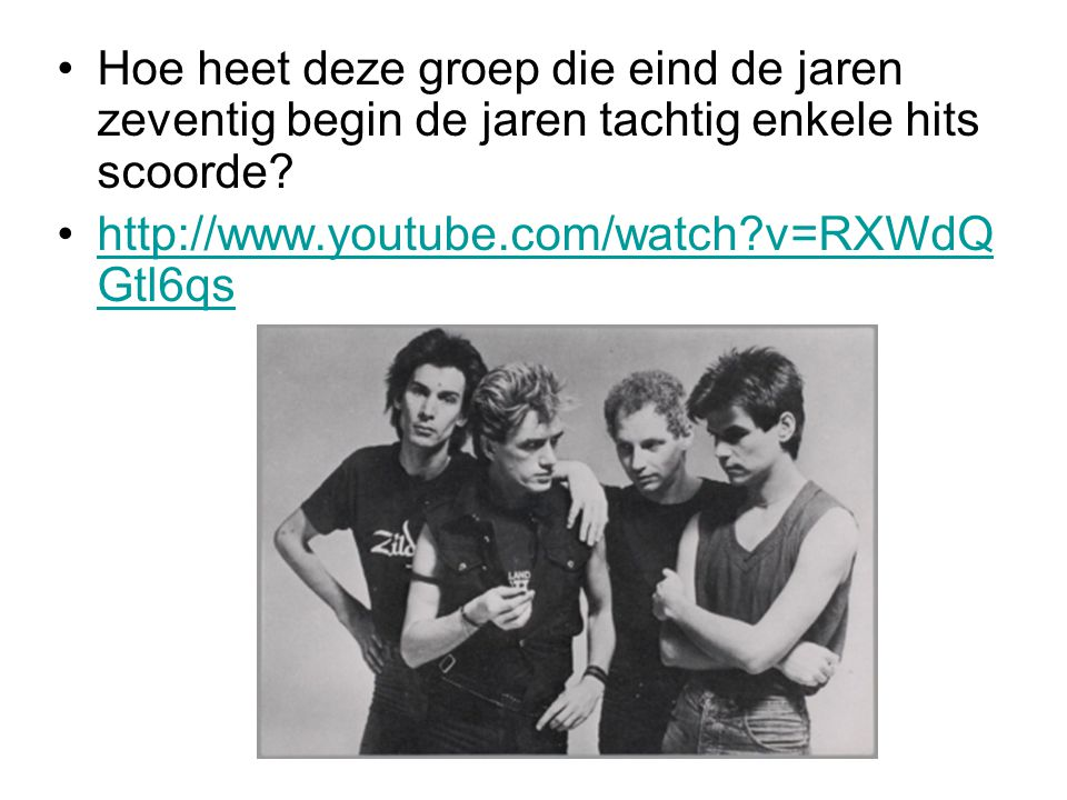 Hoe heet deze groep die eind de jaren zeventig begin de jaren tachtig enkele hits scoorde? http://www.youtube.com/watch?v=RXWdQ Gtl6qshttp://www.youtu