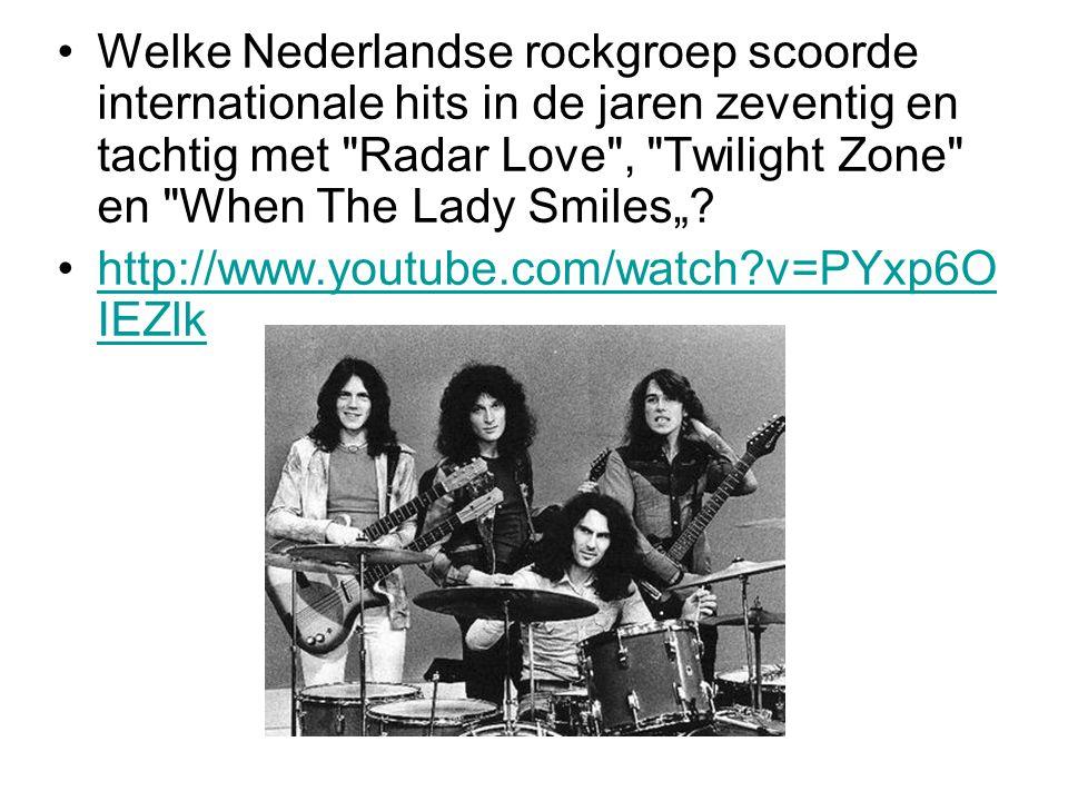 """Welke Nederlandse rockgroep scoorde internationale hits in de jaren zeventig en tachtig met Radar Love , Twilight Zone en When The Lady Smiles""""."""