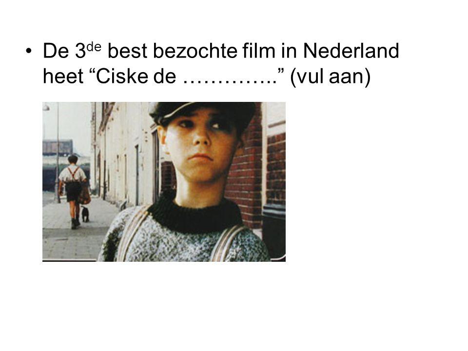 """De 3 de best bezochte film in Nederland heet """"Ciske de ………….."""" (vul aan)"""
