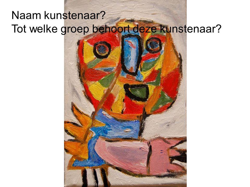 Naam kunstenaar? Tot welke groep behoort deze kunstenaar?