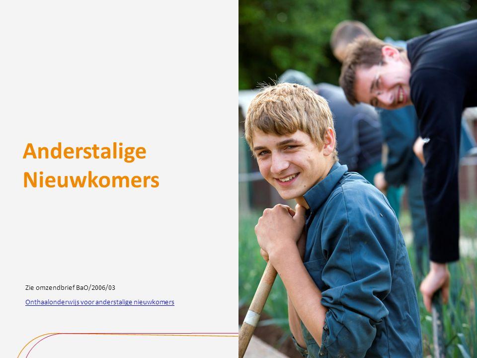 Anderstalige Nieuwkomers Onthaalonderwijs voor anderstalige nieuwkomers Zie omzendbrief BaO/2006/03