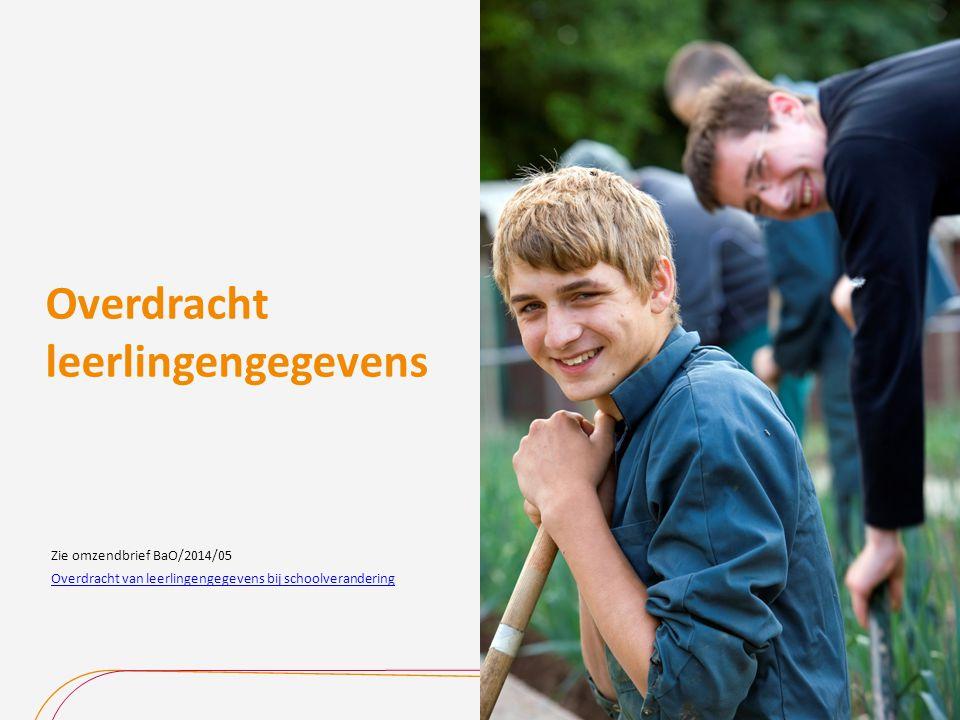 Overdracht leerlingengegevens Overdracht van leerlingengegevens bij schoolverandering Zie omzendbrief BaO/2014/05