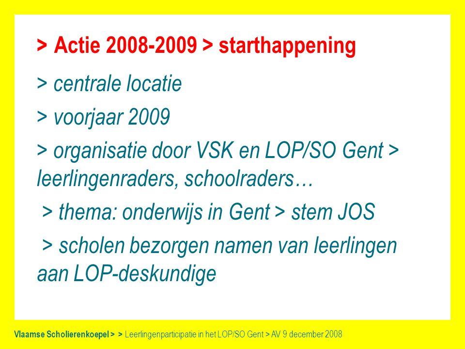 Vlaamse Scholierenkoepel > > Leerlingenparticipatie in het LOP/SO Gent > AV 9 december 2008 chris.cnop@vsknet.be Paleizenstraat 90 1030 Brussel 02/215 32 29