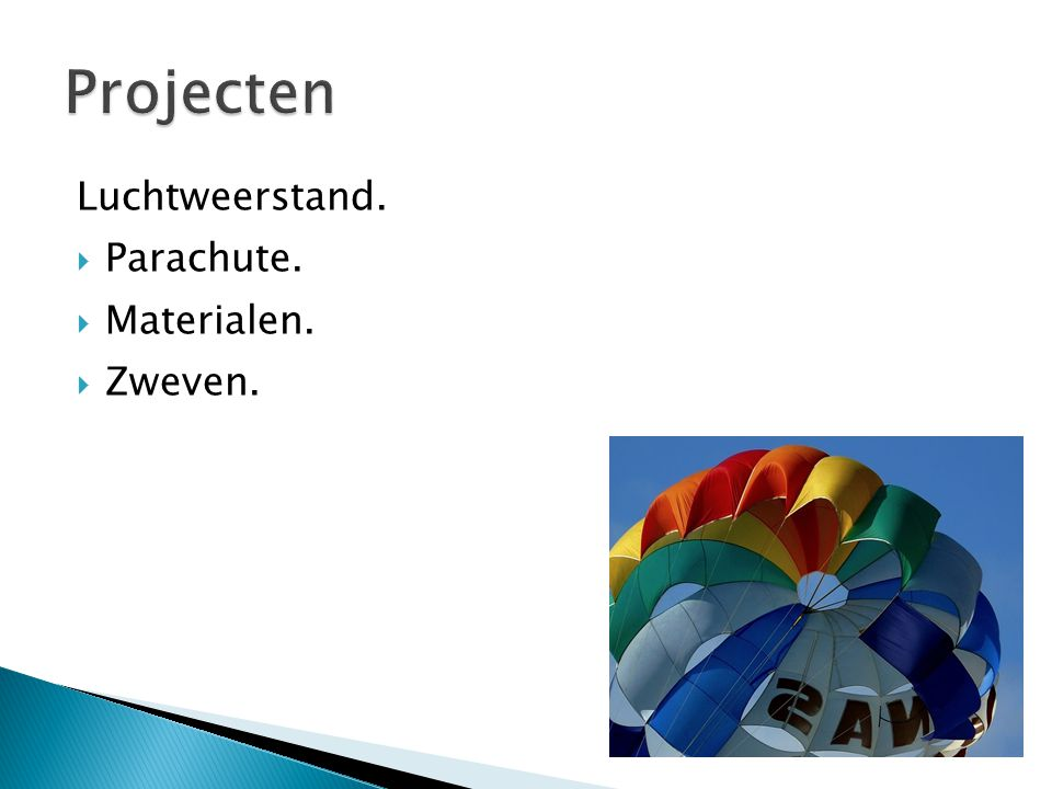 Luchtweerstand.  Parachute.  Materialen.  Zweven.