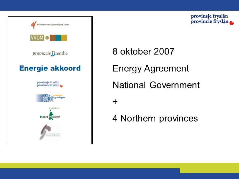 8 oktober 2007 Energy Agreement National Government + 4 Northern provinces