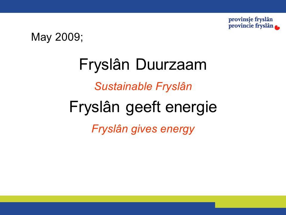 Fryslân Duurzaam Sustainable Fryslân Fryslân geeft energie Fryslân gives energy May 2009;