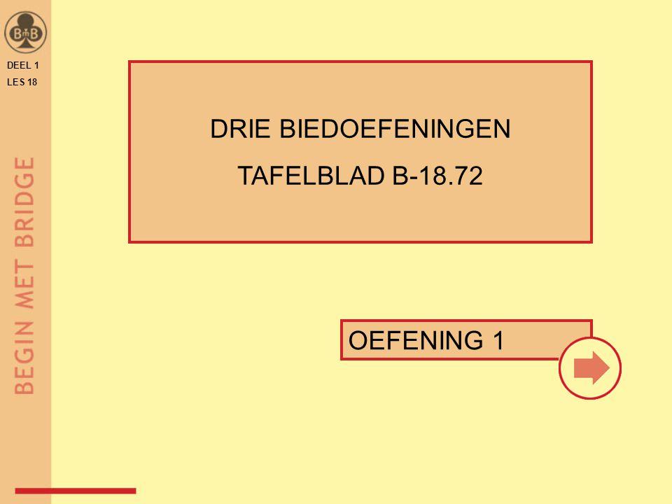 DEEL 1 LES 18 OEFENING 1 DRIE BIEDOEFENINGEN TAFELBLAD B-18.72