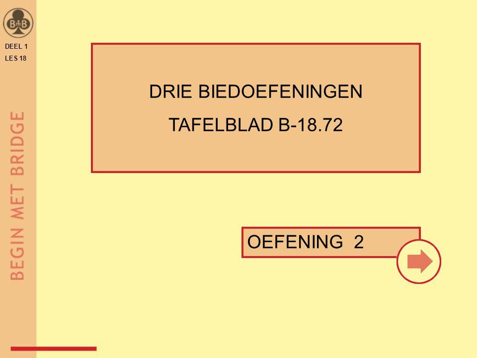 DEEL 1 LES 18 OEFENING 2 DRIE BIEDOEFENINGEN TAFELBLAD B-18.72