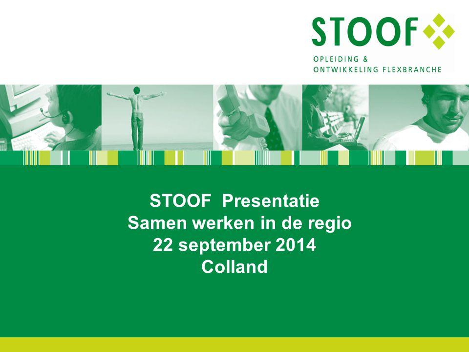 STOOF Presentatie Samen werken in de regio 22 september 2014 Colland