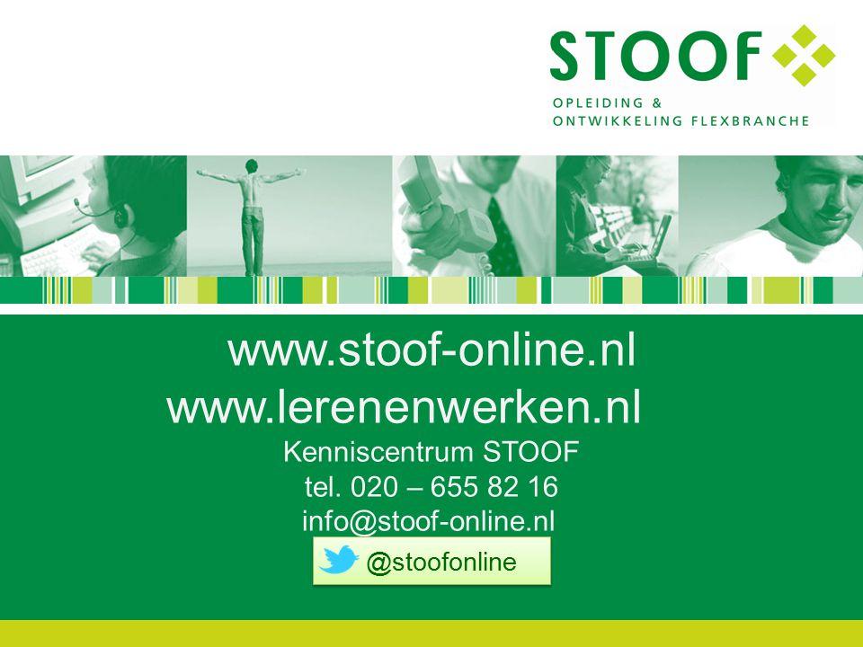 www.stoof-online.nl www.lerenenwerken.nl Kenniscentrum STOOF tel. 020 – 655 82 16 info@stoof-online.nl Dank voor uw aandacht !d @stoofonline