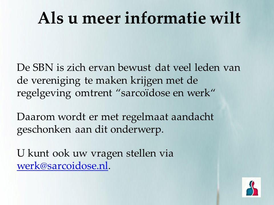 """Als u meer informatie wilt De SBN is zich ervan bewust dat veel leden van de vereniging te maken krijgen met de regelgeving omtrent """"sarcoïdose en wer"""