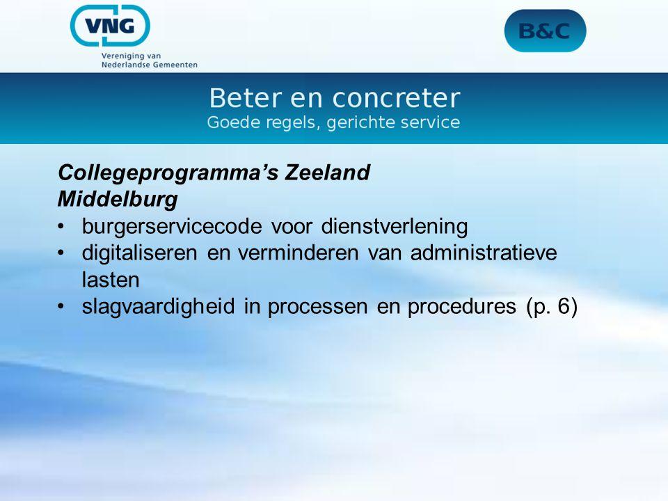Collegeprogramma's Zeeland Middelburg burgerservicecode voor dienstverlening digitaliseren en verminderen van administratieve lasten slagvaardigheid in processen en procedures (p.