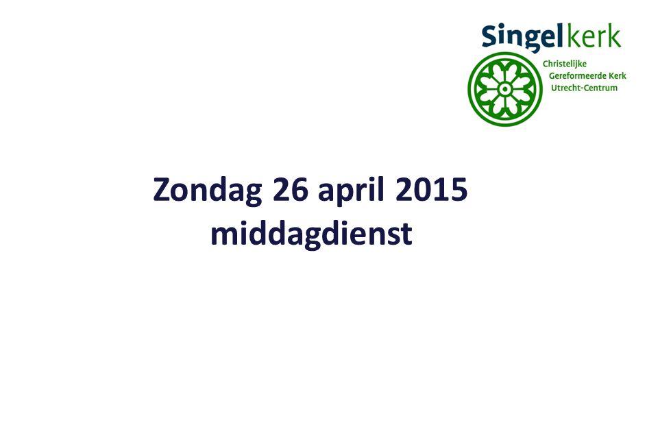 Zondag 26 april 2015 middagdienst