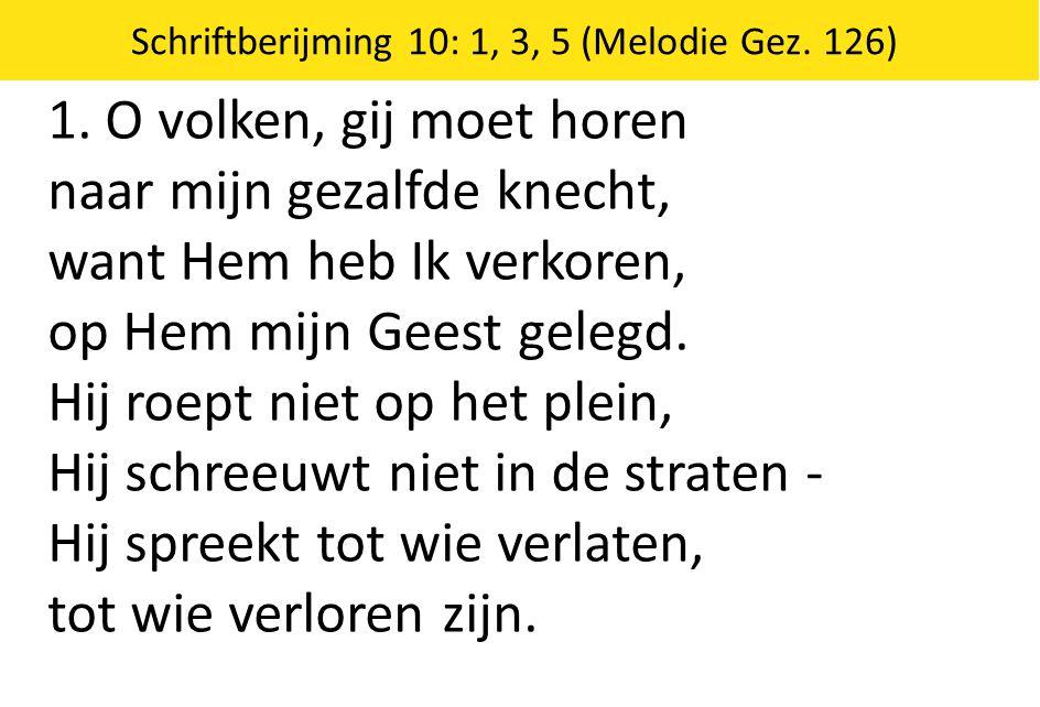 Zingende Gezegend 185 Schriftberijming 10: 1, 3, 5 (Melodie Gez.