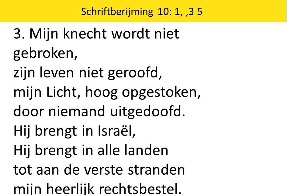 Zingende Gezegend 185 Schriftberijming 10: 1,,3 5 3.