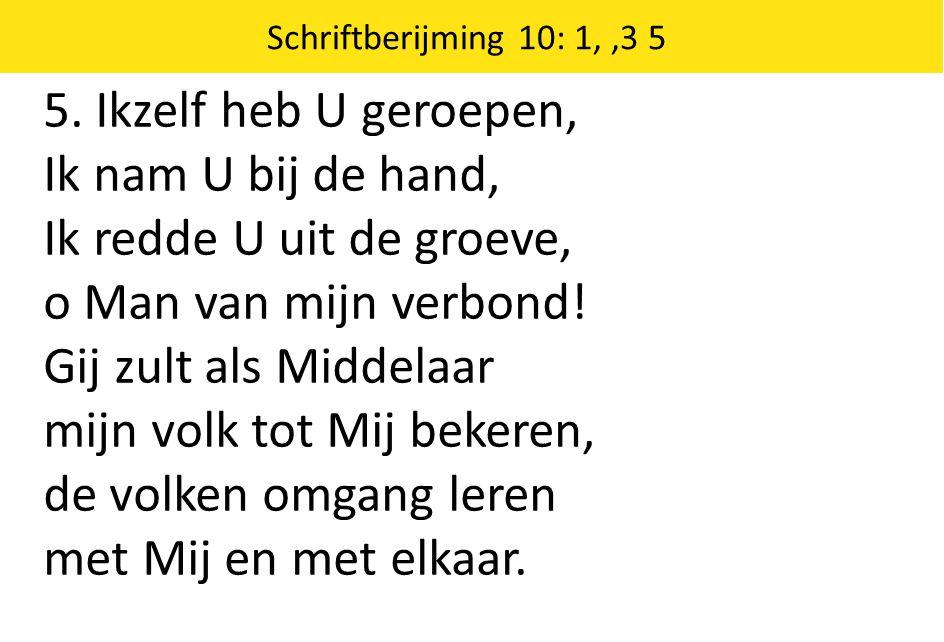 Zingende Gezegend 185 Schriftberijming 10: 1,,3 5 5.