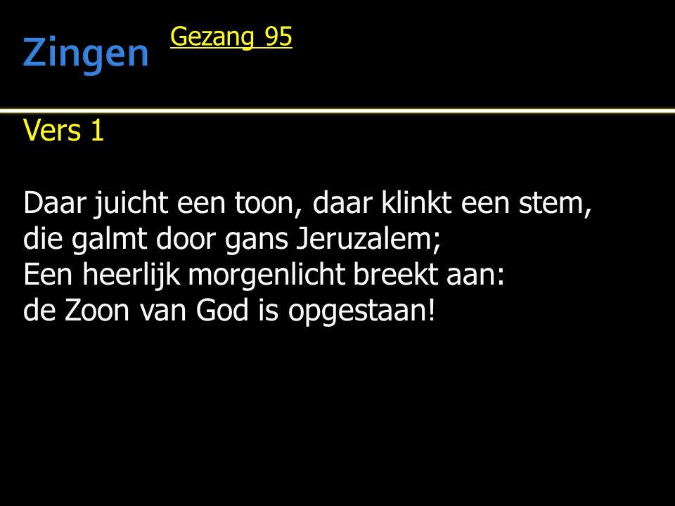 Vers 1 Daar juicht een toon, daar klinkt een stem, die galmt door gans Jeruzalem; Een heerlijk morgenlicht breekt aan: de Zoon van God is opgestaan! G