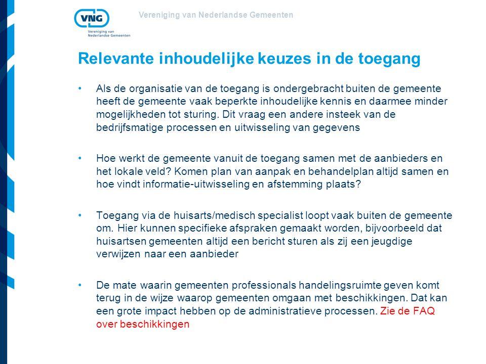 Vereniging van Nederlandse Gemeenten Relevante inhoudelijke keuzes in de toegang Als de organisatie van de toegang is ondergebracht buiten de gemeente