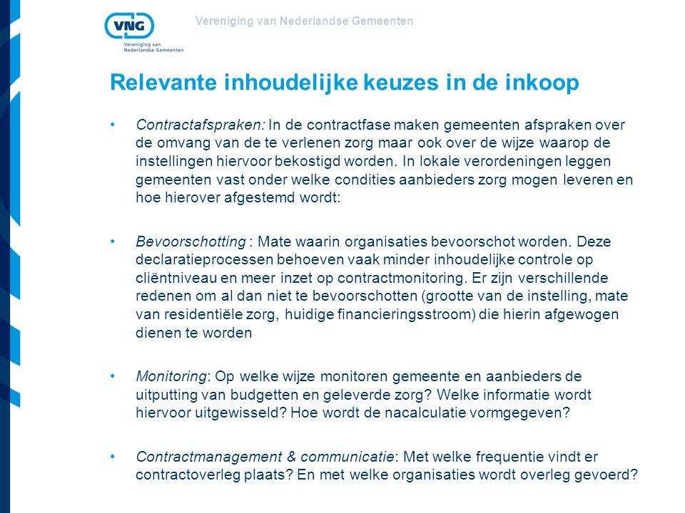 Vereniging van Nederlandse Gemeenten Contractafspraken: In de contractfase maken gemeenten afspraken over de omvang van de te verlenen zorg maar ook o