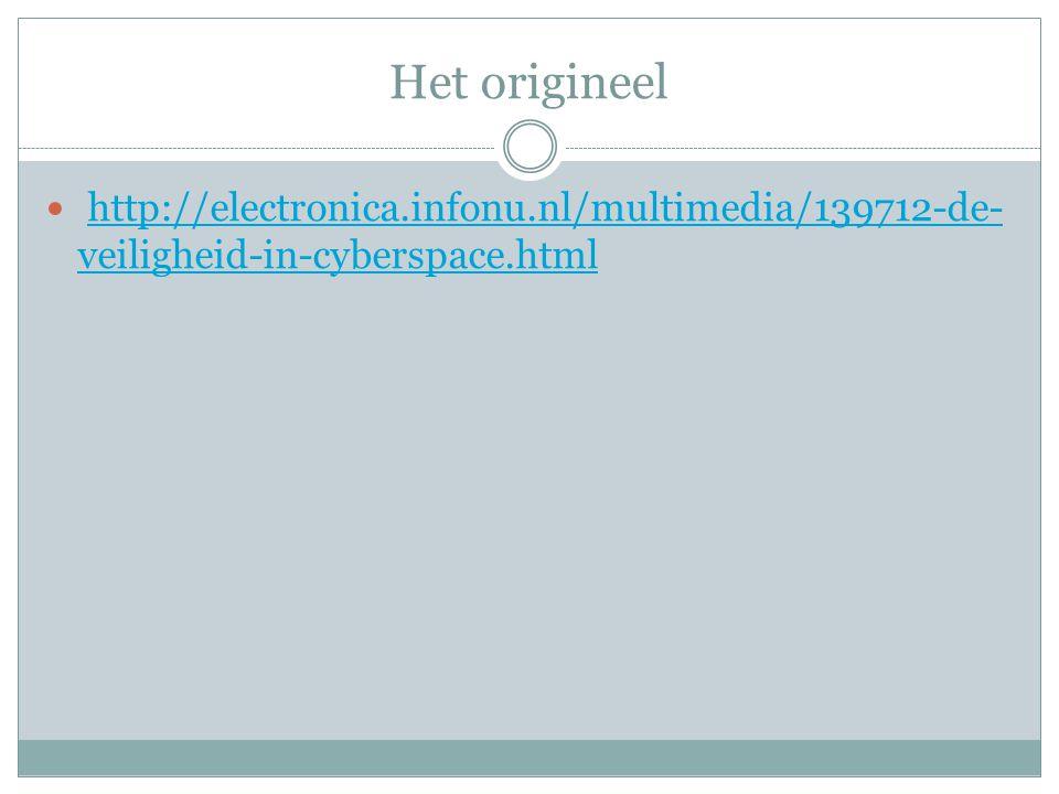 Het origineel http://electronica.infonu.nl/multimedia/139712-de- veiligheid-in-cyberspace.htmlhttp://electronica.infonu.nl/multimedia/139712-de- veili